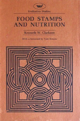 9780844731551: Food Stamps and Nutrition (Evaluative Studies 18)
