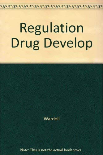 Regulation Drug Development(Evaluative Studies 21): William M. Wardell, Louis Lasagna