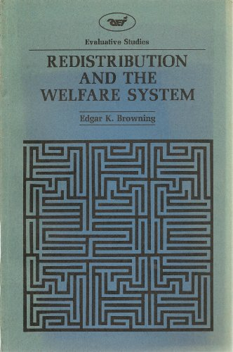 9780844731704: Redistribution and the Welfare System (Evaluative studies)