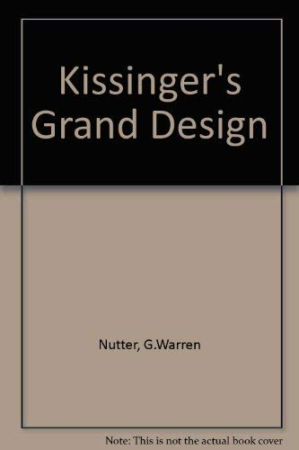 9780844731865: Kissinger's Grand Design (Foreign affairs study)