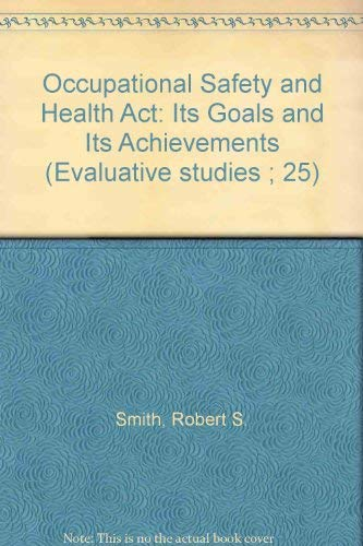 Occupational Safety and Health Act: Its Goals: Smith, Robert S.