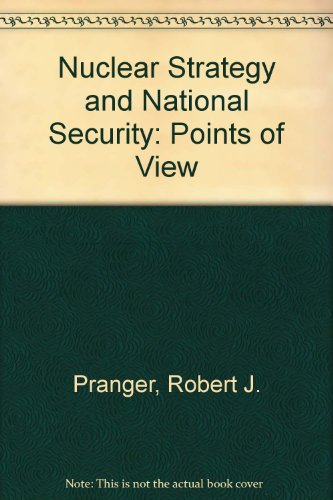 Nuclear Strategy and National Security: Points of View (American Enterprise Institute studies in ...