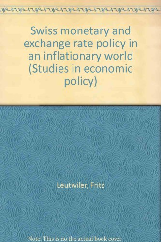 Swiss monetary and exchange rate policy in: Leutwiler, Fritz