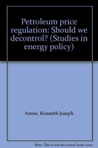 9780844733593: Petroleum price regulation: Should we decontrol? (Studies in energy policy)