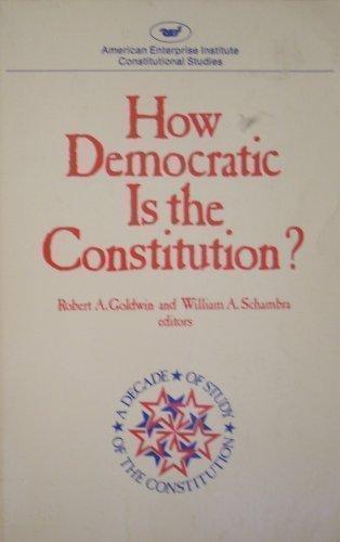 9780844733999: How Democratic Is the Constitution? (Aei Studies, 294.)