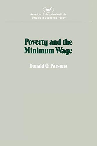 9780844734095: Poverty and the Minimum Wage (American Enterprise Institute studies in economic policy)