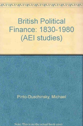 9780844734514: British Political Finance: 1830-1980 (AEI studies)