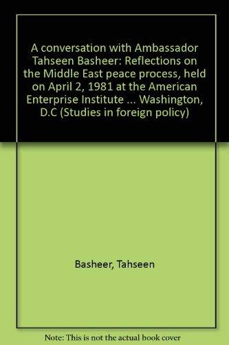 A conversation with Ambassador Tahseen Basheer: Reflections: Basheer, Tahseen