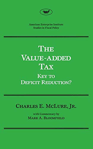9780844736143: The Value Added Tax: Key to Deficit Reduction?