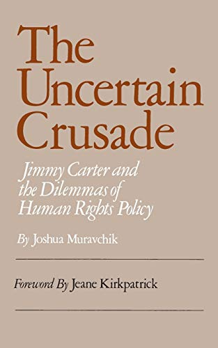9780844736488: Uncertain Crusade: Jimmy Carter and the Dilemmas of Human Rights Policy