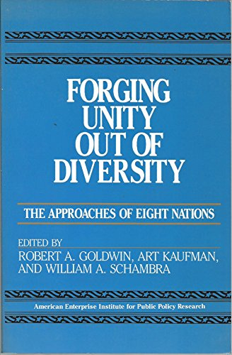 9780844736525: Forging Unity Out of Diversity: The Approaches to Eight Nations (Aei Studies 471)
