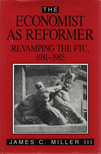 9780844736846: The Economist As Reformer: Revamping the FTC, 1981-1985 (AEI Studies, No. 489)