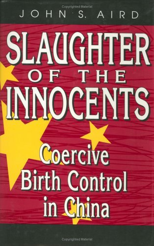 9780844737034: Slaughter of the Innocents: Coercive Birth Control iN China (AEI Studies)