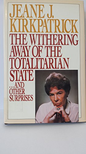 The Withering Away of the Totalitarian State.and other surprises