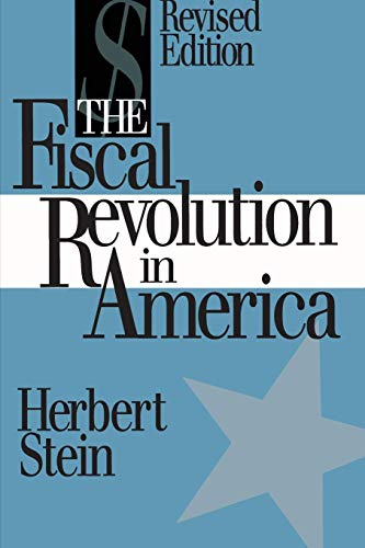 The Fiscal Revolution in America (AEI studies): Stein, Herbert