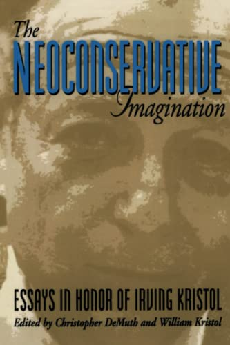 9780844738994: The Neoconservative Imagination: Essays in Honor of Irving Kristol