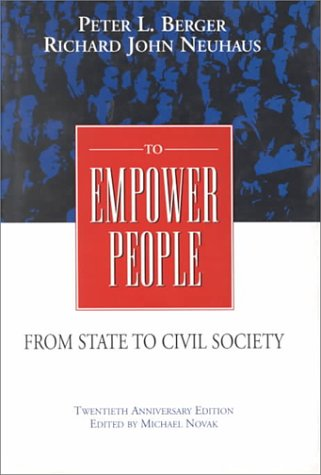 9780844739441: To Empower People: From State to Civil Society