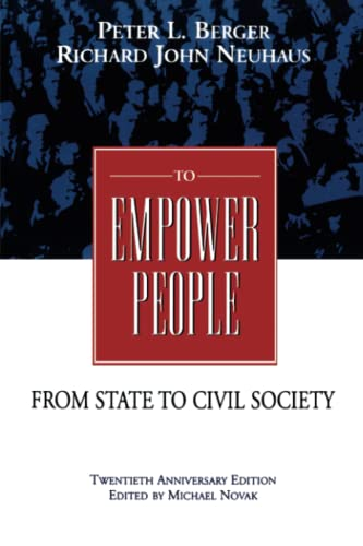 To Empower People: The Debate That Is: Berger, Peter L.