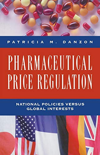 9780844739830: Pharmaceutical Price Regulation: National Policies Versus Global Interests