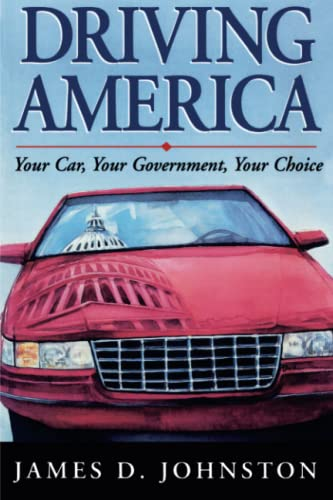 9780844740249: Driving America: Your Car, Your Government, Your Choice