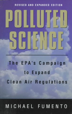 9780844740430: Polluted Science: The Epa's Campaign to Expand Clean Air Regulations