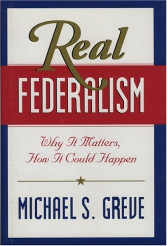 9780844740997: Real Federalism: Why It Matters, How It Could Happen