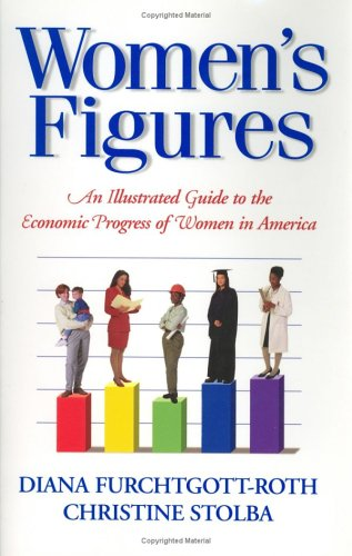 9780844741130: Women's Figures: An Illustrated Guide to the Economic Progress of Women in America