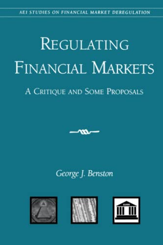 9780844741246: Regulating Financial Markets: A Critique and Some Proposals