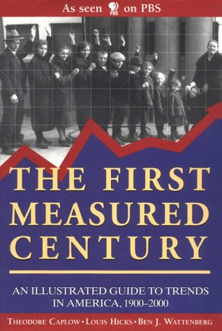 First Measured Century : An Illustrated Guide: Caplow, Theodore