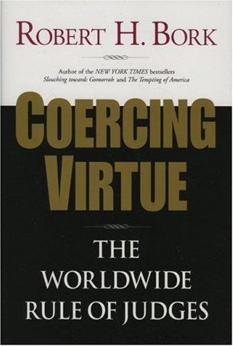 9780844741628: Coercing Virtue: The Worldwide Rule of Judges