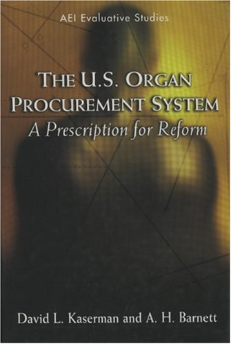 9780844741703: The U.S. Organ Procurement System: A Prescription for Reform (AEI Evaluative Studies)