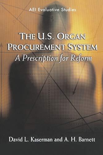 9780844741710: The U.S. Organ Procurement System: A Prescription for Reform (Evaluative Studies)