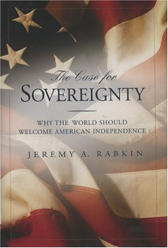 9780844741833: The Case for Sovereignty: Why the World Should Welcome American Sovereignty