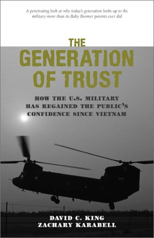 9780844741871: The Generation of Trust: Public Confidence in the U.S. Military Since Vietnam