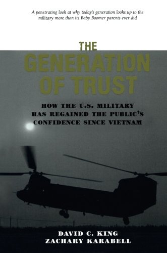 9780844741888: The Generation of Trust: Public Confidence in the U.S. Military Since Vietnam