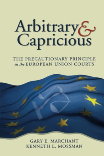 9780844741895: Arbitrary and Capricious: The Precautionary Principle in the European Union Courts