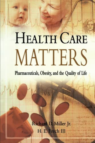 9780844741949: Health Care Matters: PHARMACEUTICALS, OBESITY, AND THE QUALITY OF LIFE
