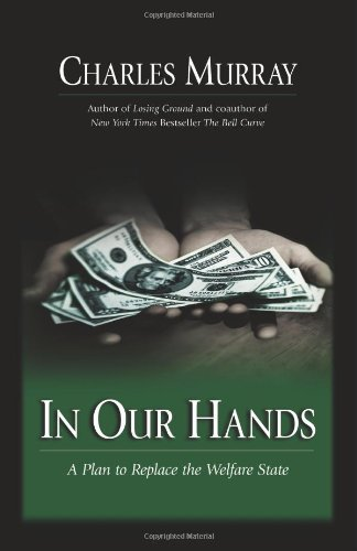 9780844742236: In Our Hands : A Plan To Replace The Welfare State