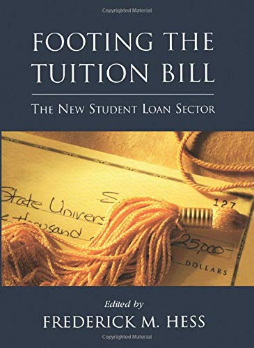 Footing the Tuition Bill: The New Student Loan Sector: Frederick M. Hess