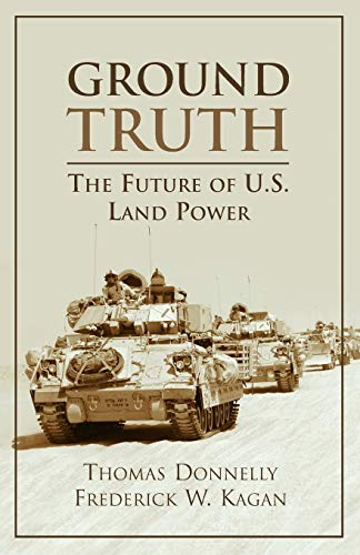 9780844742625: Ground Truth: The Future of U.S. Land Power