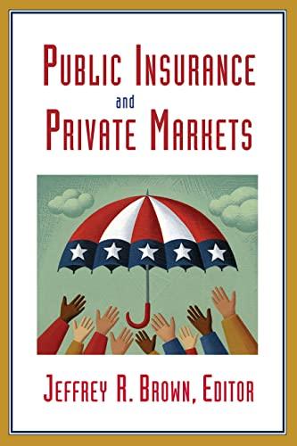 9780844743257: Public Insurance and Private Markets