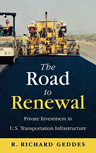 9780844743462: The Road to Renewal: Private Investment in the U.S. Transportation Infrastructure