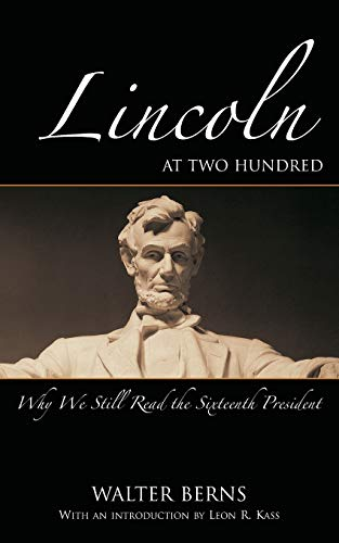 9780844743646: Lincoln at Two Hundred: Why We Still Read the Sixteenth President (Bradley Lecture)