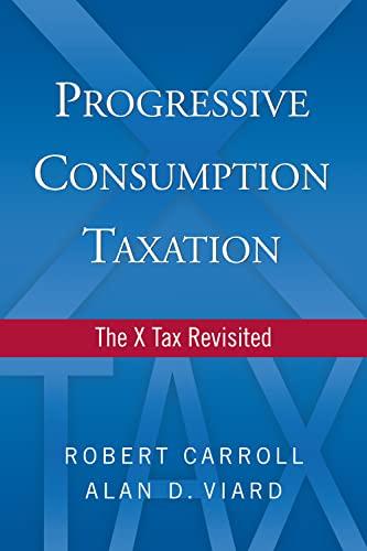 9780844743943: Progressive Consumption Taxation: The X-Tax Revisited