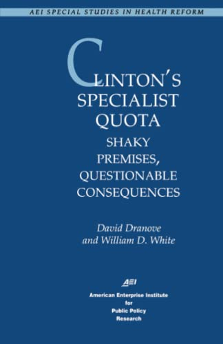 9780844770246: Clinton's Specialist Quota: Shaky Premises, Questionable Consequences (Special Studies in Health Reform)