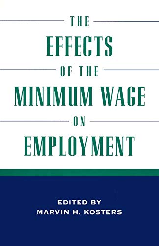 9780844770475: The Effects of the Minimum Wage on Employment
