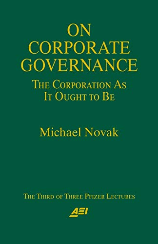 On Corporate Governance (Pfizer Lecture Series) (0844770825) by Novak, Michael