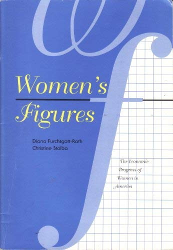 9780844770833: Women's Figures: The Economic Progress of Women in America