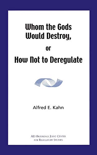 9780844771564: Whom the Gods Would Destroy or How Not to Deregulate