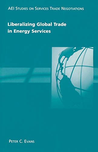 9780844771632: Liberalizing Global Trade in Energy Services (Aei Studies on Services Trade Negotiations)